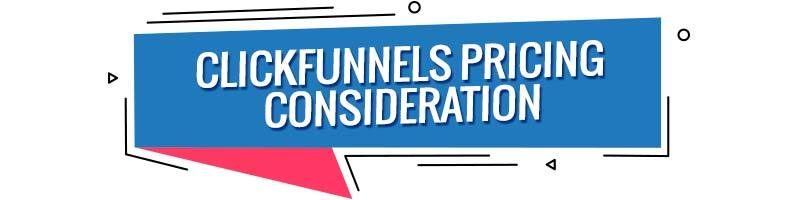 Clickfunnels Pricing Considerations