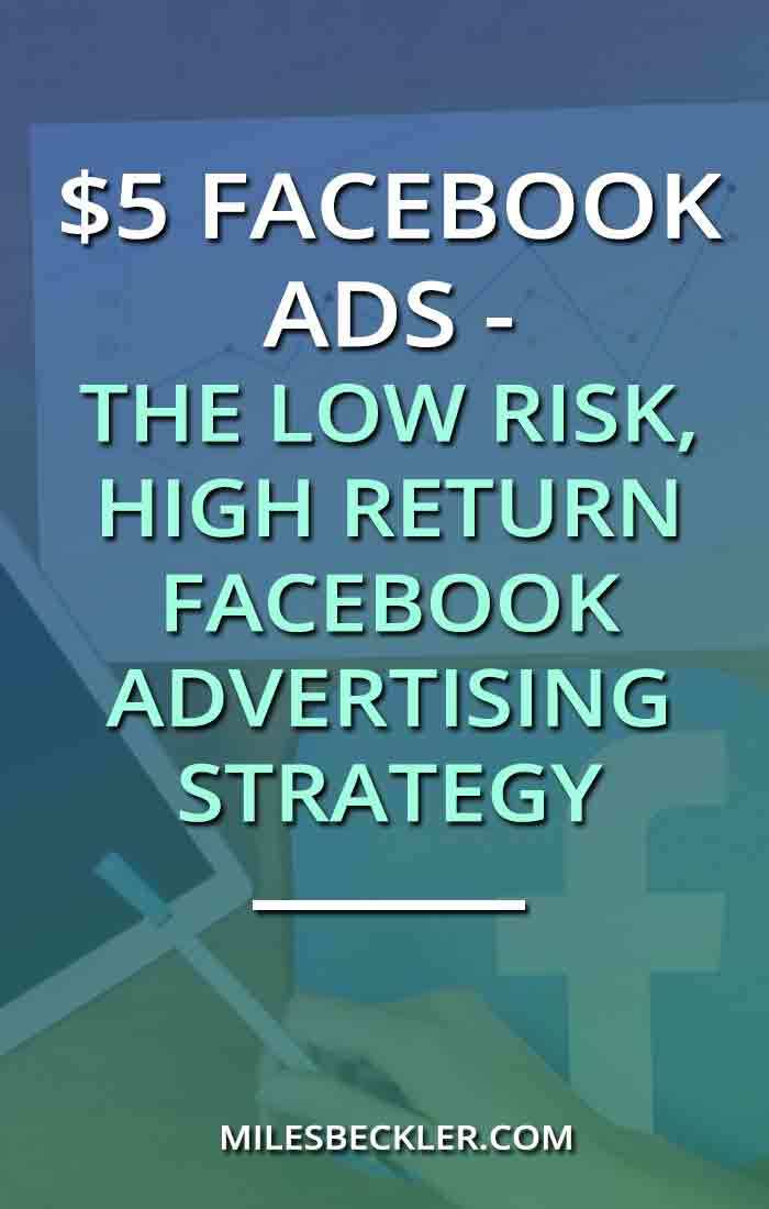 $5 Facebook Ads - The Low Risk, High Return Facebook Advertising Strategy
