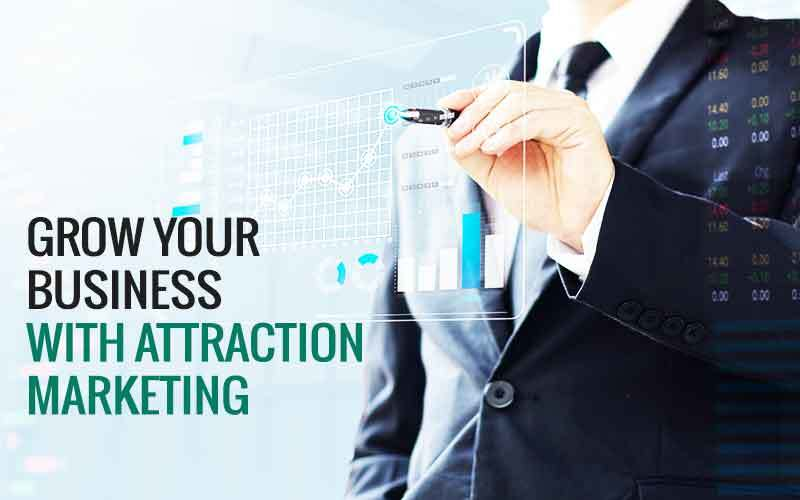 Grow Your Business with Attraction Marketing