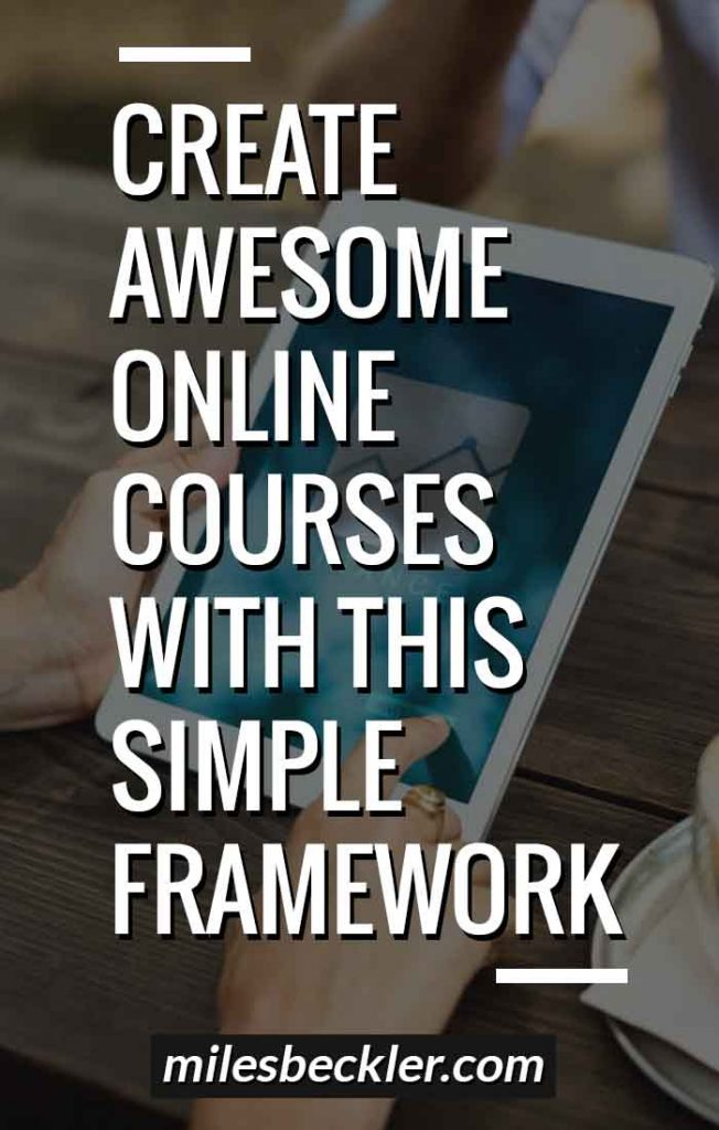 Create Awesome Online Courses With This Simple Framework
