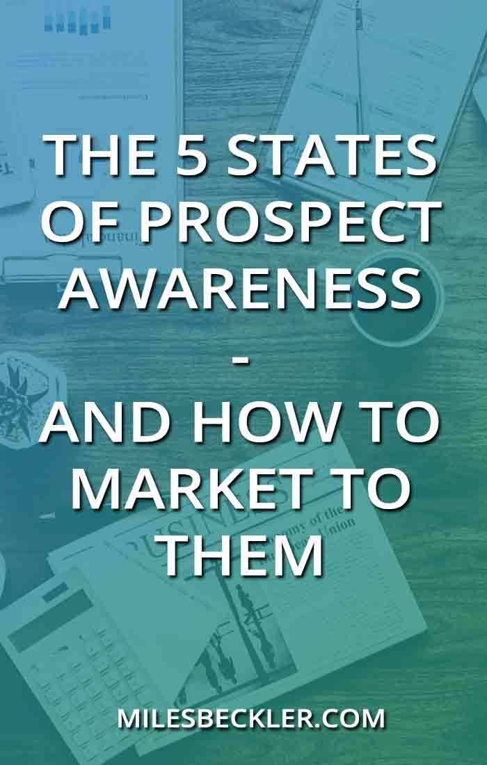 The 5 States Of Prospect Awareness - And How To Market To Them