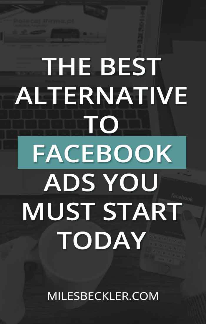 The Best Alternative To Facebook Ads You Must Start Today