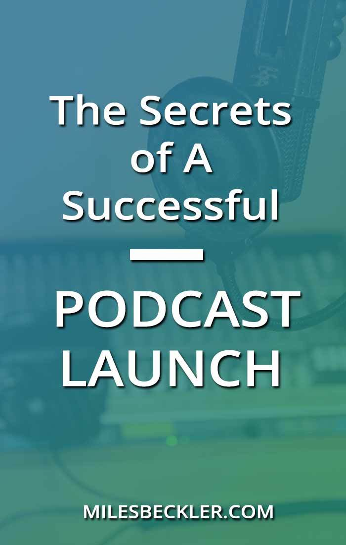 The Secrets of A Successful Podcast Launch