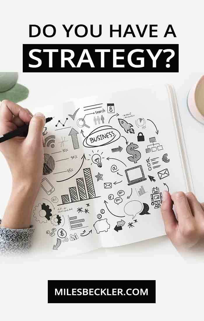 Do you have a strategy? Or are you making this mistake...