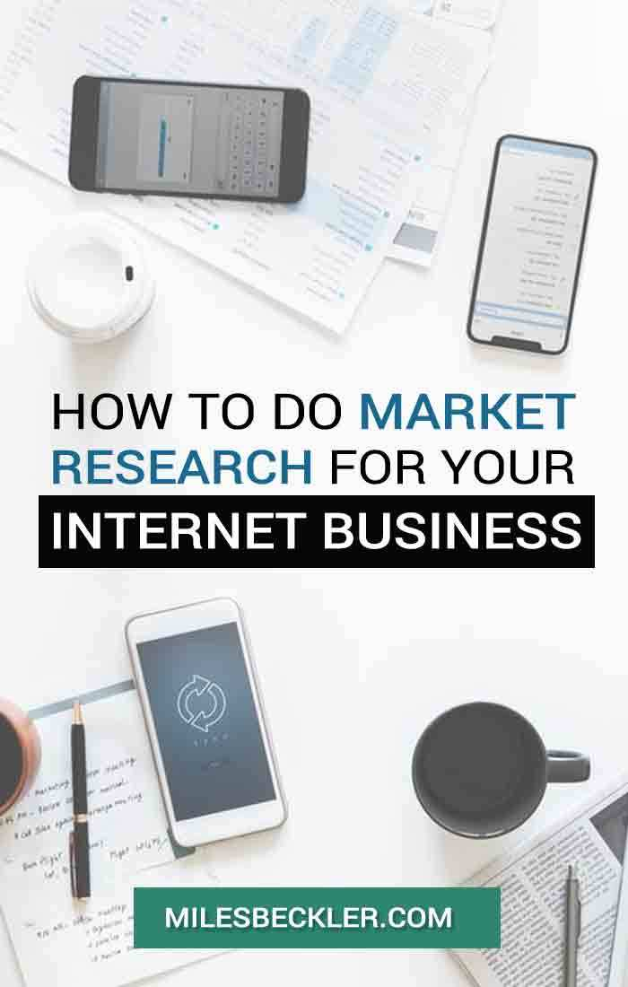 How To Do Market Research For Your Internet Business