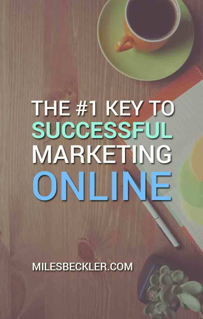 The #1 Key To Successful Marketing Online