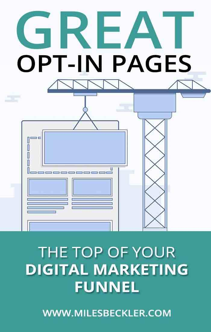 Great Opt-In Pages - The Top Of Your Digital Marketing Funnel