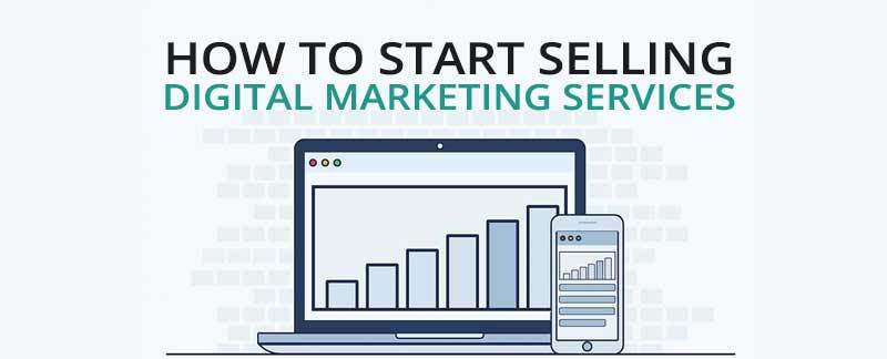 How To Start Selling Digital Marketing Services