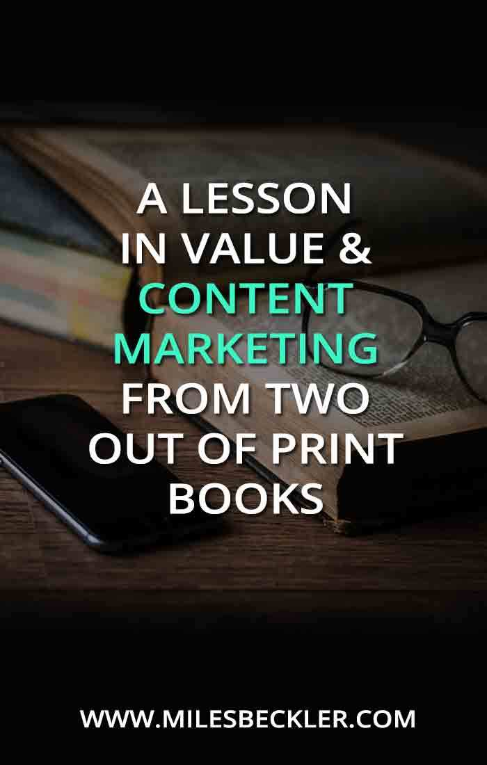 A Lesson In Value & Content Marketing From Two Out Of Print Books