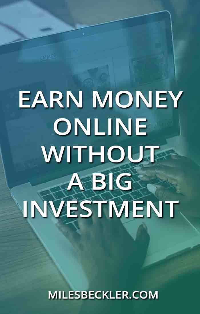 Earn Money Online Without A Big Investment