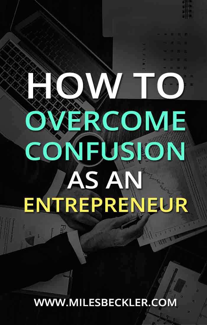 How to Overcome Confusion as an Entrepreneur