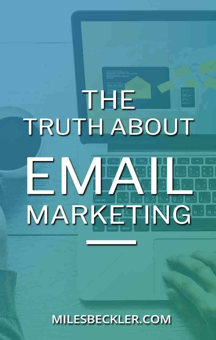 he truth about email marketing