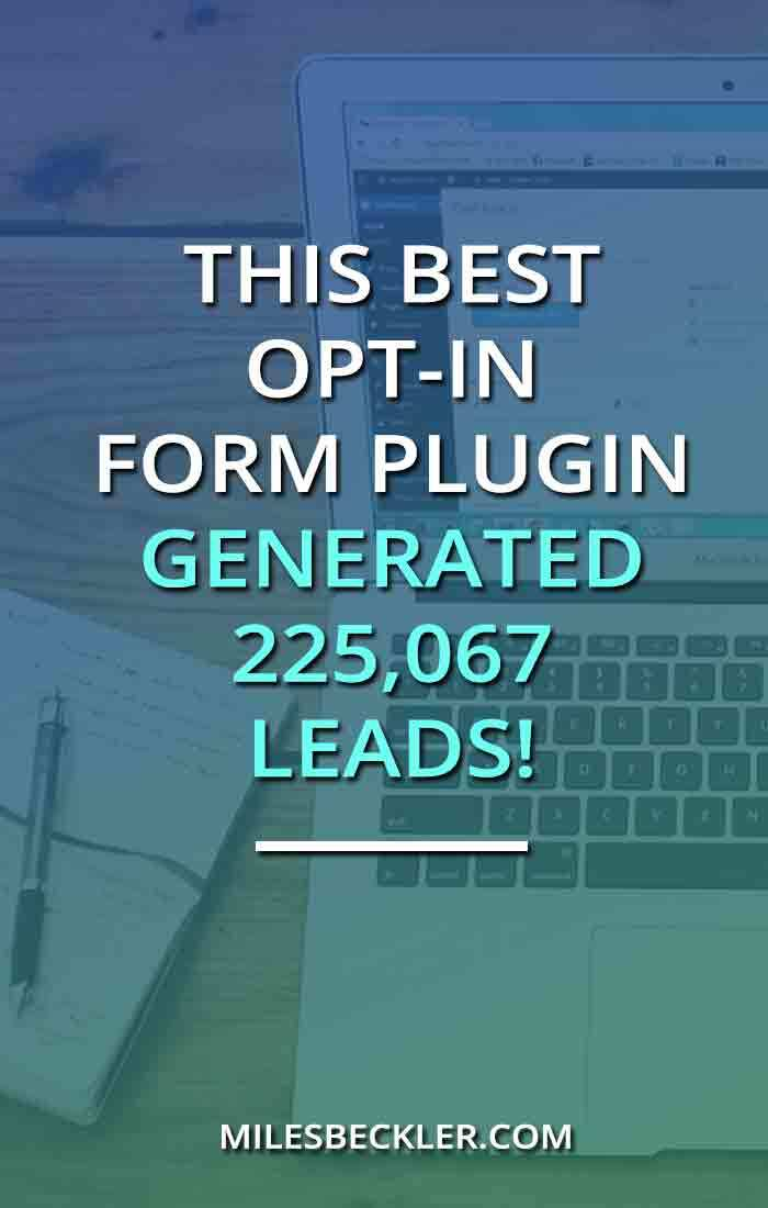 This Best Opt-In Form Plugin Generated 225,067 Leads!
