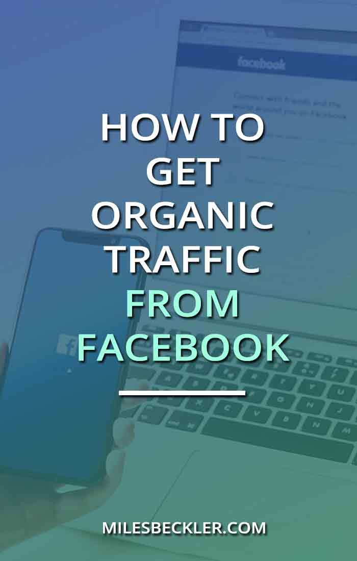 How To Get Organic Traffic From Facebook
