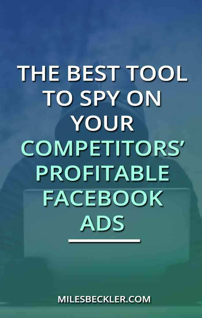 The Best Tool To Spy On Your Competitors' Profitable Facebook Ads